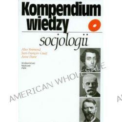 Kompendium wiedzy o socjologii - Krzysztof Malaga