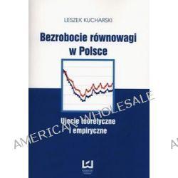 Bezrobocie równowagi w Polsce - Leszek Kucharski