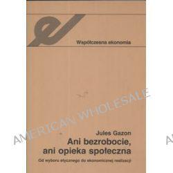 Ani bezrobocie ani opieka społeczna - Jules Gazon