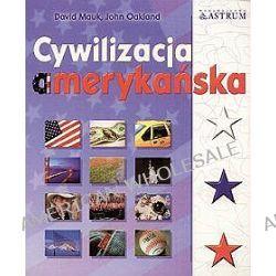 Cywilizacja amerykańska - David Mauk, John S. Oakland