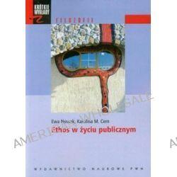 Ethos w życiu publicznym - Karolina Cern, Ewa Nowak