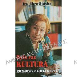 Była raz Kultura... Rozmowy z Zofią Hertz - Iza Chruślińska