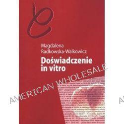 Doświadczenie in vitro - Magdalena Radkowska-Walkowicz