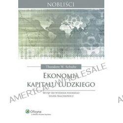 Ekonomia kapitału ludzkiego - Theodore William Schultz