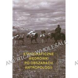Etnograficzne wędrówki po obszarach antropologii