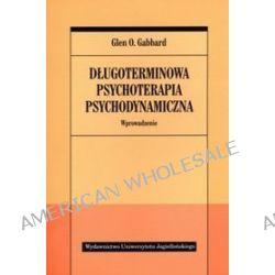 Długoterminowa psychoterapia psychodynamiczna. Wprowadzenie - Glen Gabbard