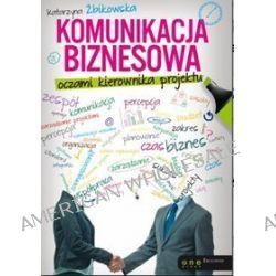 Komunikacja biznesowa oczami kierownika projektu - Katarzyna Żbikowska