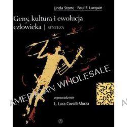 Geny, kultura i ewolucja człowieka. Synteza - Paul F. Lurquin, Linda Stone