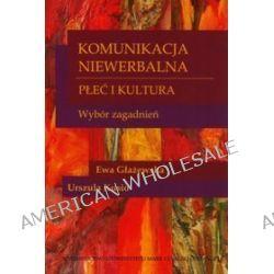 Komunikacja niewerbalna Płeć i kultura - Ewa Głażewska, Urszula Kusio