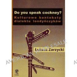 Do yuo speak cockney. Kulturowe konteksty dialektu londyńczyków - Łukasz Zarzycki