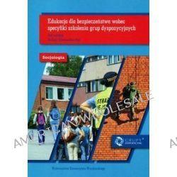 Edukacja dla bezpieczeństwa wobec specyfiki szkolenia grup dyspozycyjnych. Socjologia