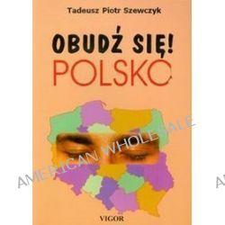 Obudź się Polsko - Tadeusz Piotr Szewczyk