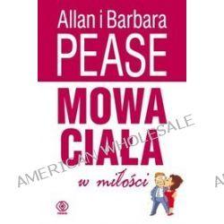 Mowa ciała w miłości - Allan Pease, Barbara Pease