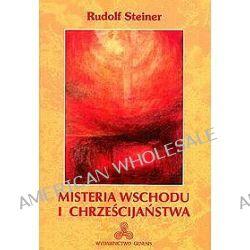 Misteria Wschodu i chrześcijaństwa - Rudolf Steiner