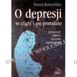 O depresji w ciąży i po porodzie - Iwona Koszewska