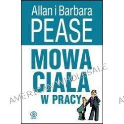 Mowa ciała w pracy - Allan Pease, Barbara Pease