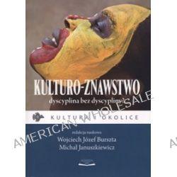 Kulturo-znawstwo dyscyplina bez dyscypliny? - Wojciech Józef Burszta