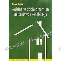 Rodzina w dobie przemian - Anna Kwak