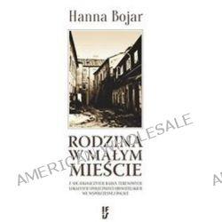 Rodzina w małym mieście - Hanna Bojar