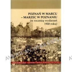Poznań w Marcu - Marzec w Poznaniu (w rocznicę wydarzeń 1968 roku)