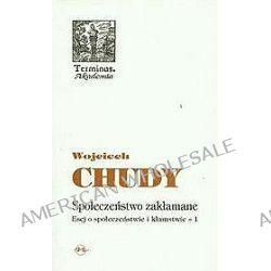 Społeczeństwo zakłamane - Wojciech Chudy