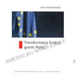 Transformacja funkcji granic Polski - Anna Moraczewska