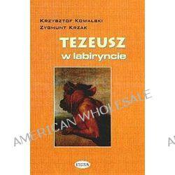 Tezeusz w labiryncie - Krzysztof Kowalski, Zygmunt Krzak