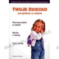 Twoje dziecko szczęśliwe w szkole - Mirjana Mitrović