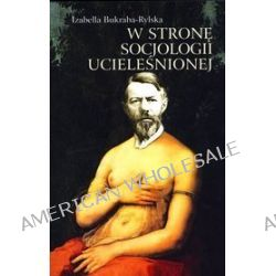 W stronę socjologii ucieleśnionej - Izabella Bukraba-Rylska