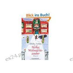 Hollys Weihnachtszauber: Roman von Trisha Ashley und Elisabeth Spang von Goldmann Verlag