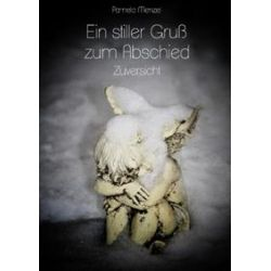 Bücher: Ein stiller Gruß zum Abschied - Zuversicht von Pamela Menzel