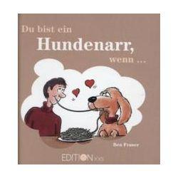 Bücher: Du bist ein Hundenarr, wenn ... von Ben Fraser