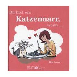 Bücher: Du bist ein Katzennarr, wenn ... von Ben Fraser