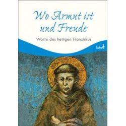 Bücher: Wo Armut ist und Freude von Franziskus Assisi