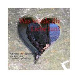 Bücher: Was würde die Liebe tun? von Michael Bergmann