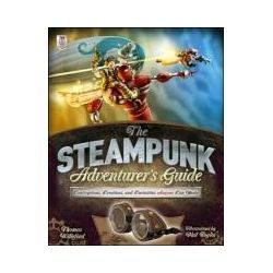 Bücher: The Steampunk Adventurer's Guide: Contraptions, Creations, and Curiosities Anyone Can Make von Thomas Willeford