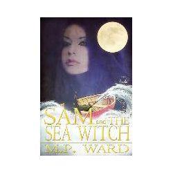 Bücher: Sam and The Sea Witch von M. P. Ward