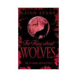 Bücher: The Thing About Wolves von Leigh Evans