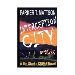 Bücher: Interception City von Parker T. Mattson