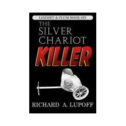 Bücher: The Silver Chariot Killer von Richard A. Lupoff