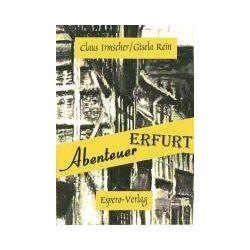 eBooks: Abenteuer Erfurt von Gisela Rein, Claus Irmscher