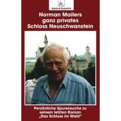 eBooks: Norman Mailers ganz privates Schloss Neuschwanstein von Gertrud Kusztrich