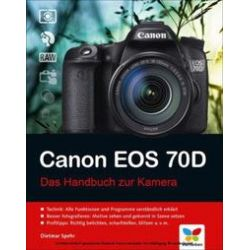 Bücher: Canon EOS 70D von Dietmar Spehr