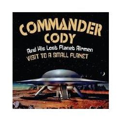 Musik: Visit To A Small Planet von Commander Cody & His Lost