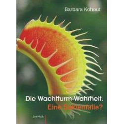 Bücher: Die Wachtturm-Wahrheit von Barbara Kohout