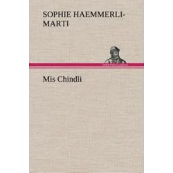 Bücher: Mis Chindli von Sophie Haemmerli-Marti