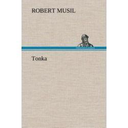 Bücher: Tonka von Robert Musil