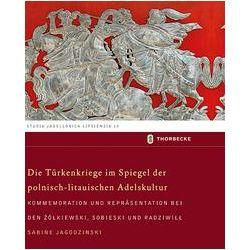 Bücher: Die Türkenkriege im Spiegel der polnisch-litauischen Adelskultur von Sabine Jagodzinski