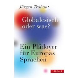 Bücher: Globalesisch, oder was? von Jürgen Trabant