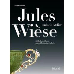 Bücher: Jules Wièse und sein Atelier von Silke Hellmuth